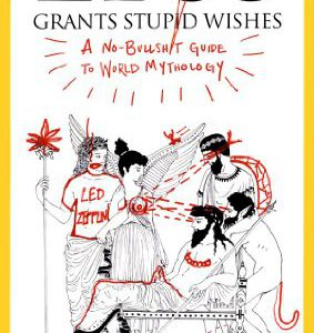 booksreddit.com:Zeus Grants Stupid Wishes: A No-Bullshit Guide to World Mythology