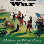 A Great Civil War: A Military and Political History, 1861-1865