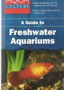 booksreddit.com:A Guide to Freshwater Aquariums