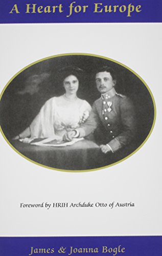 A Heart for Europe – The Lives of Emperor Charles and Empress Zita of Austria-Hungary