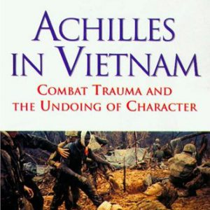 booksreddit.com:Achilles in Vietnam: Combat Trauma and the Undoing of Character