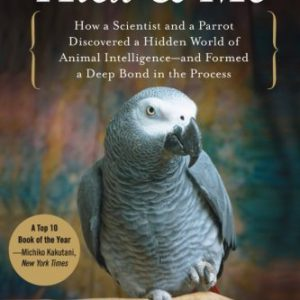 booksreddit.com:Alex & Me: How a Scientist and a Parrot Discovered a Hidden World of Animal Intelligence--and For...