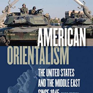booksreddit.com:American Orientalism: The United States and the Middle East since 1945
