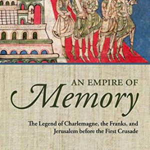 booksreddit.com:An Empire of Memory: The Legend of Charlemagne