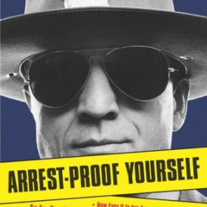 booksreddit.com:Arrest-Proof Yourself: An Ex-Cop Reveals How Easy It Is for Anyone to Get Arrested