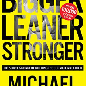 booksreddit.com:Bigger Leaner Stronger: The Simple Science of Building the Ultimate Male Body (Bodybuilding Books...