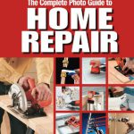 Black & Decker The Complete Photo Guide to Home Repair: with 350 Projects and 2000 Photos (Black …