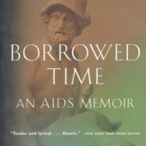 booksreddit.com:Borrowed Time: An AIDS Memoir