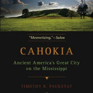 booksreddit.com:Cahokia: Ancient America's Great City on the Mississippi (Penguin Library of American Indian Hist...