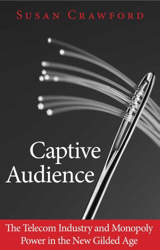 booksreddit.com:Captive Audience: The Telecom Industry and Monopoly Power in the New Gilded Age