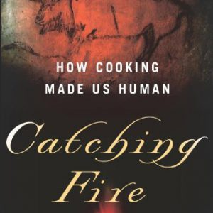 booksreddit.com:Catching Fire: How Cooking Made Us Human