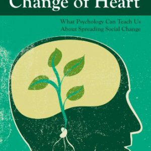 booksreddit.com:Change of Heart: What Psychology Can Teach Us About Spreading Social Change
