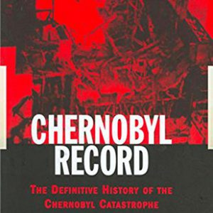 booksreddit.com:Chernobyl Record: The Definitive History of the Chernobyl Catastrophe