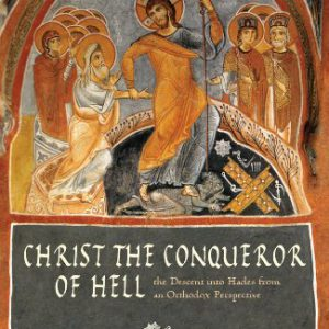 booksreddit.com:Christ the Conqueror of Hell: The Descent into Hades from an Orthodox Perspective
