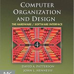Computer Organization and Design, Fourth Edition: The Hardware/Software Interface (The Morgan Kau…