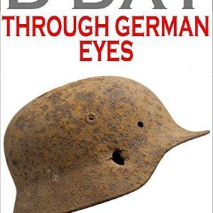 booksreddit.com:D DAY Through German Eyes - The Hidden Story of June 6th 1944