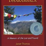 Day Breaks Over Dharamsala: A Memoir of Life Lost and Found