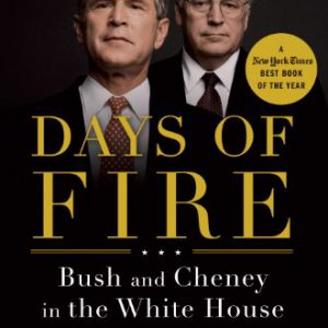 booksreddit.com:Days of Fire: Bush and Cheney in the White House