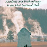 booksreddit.com:Death in Yellowstone: Accidents and Foolhardiness in the First National Park
