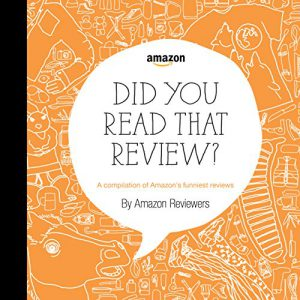booksreddit.com:Did You Read That Review?: A Compilation of Amazon's Funniest Reviews