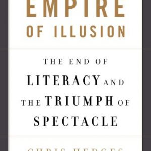 booksreddit.com:Empire of Illusion: The End of Literacy and the Triumph of Spectacle