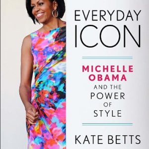 booksreddit.com:Everyday Icon: Michelle Obama and the Power of Style