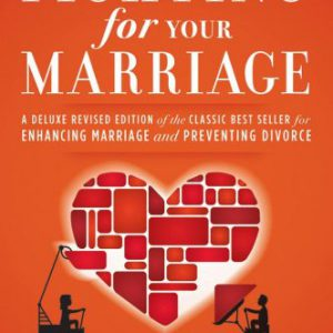 booksreddit.com:Fighting for Your Marriage: A Deluxe Revised Edition of the Classic Best-seller for Enhancing Mar...