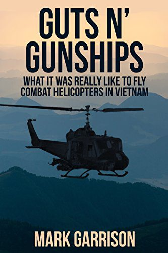 booksreddit.com:GUTS 'N GUNSHIPS: What it was Really Like to Fly Combat Helicopters in Vietnam