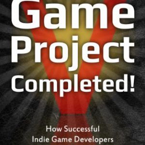 booksreddit.com:Game Project Completed: How Successful Indie Game Developers Finish Their Projects