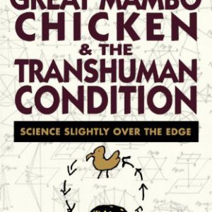 booksreddit.com:Great Mambo Chicken And The Transhuman Condition: Science Slightly Over The Edge