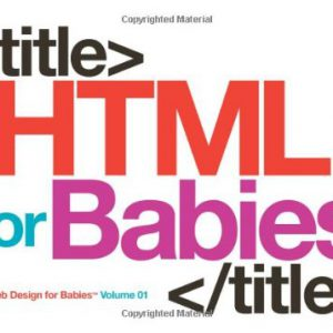 booksreddit.com:HTML for Babies: Volume 1 of Web Design for Babies