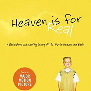booksreddit.com:Heaven is for Real: A Little Boy's Astounding Story of His Trip to Heaven and Back