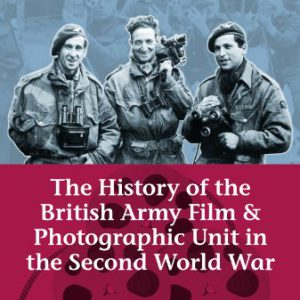 booksreddit.com:History of the British Army Film and Photographic Unit in the Second World War (Helion Studies in...
