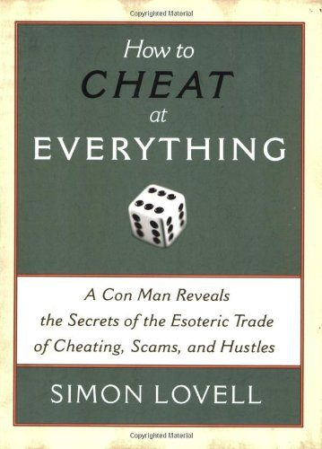 booksreddit.com:How to Cheat at Everything: A Con Man Reveals the Secrets of the Esoteric Trade of Cheating