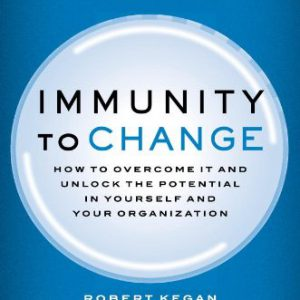 booksreddit.com:Immunity to Change: How to Overcome It and Unlock the Potential in Yourself and Your Organization...