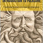 Introduction to Folklore: Traditional Studies in Europe and Elsewhere