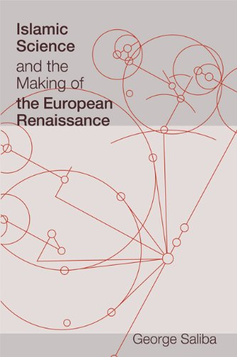 Islamic Science and the Making of the European Renaissance (Transformations: Studies in the Histo…