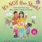 It's Not the Stork!: A Book About Girls, Boys, Babies, Bodies, Families and Friends (The Family L…