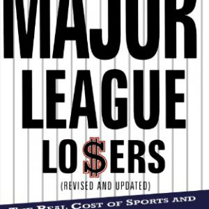 booksreddit.com:Major League Losers: The Real Cost Of Sports And Who's Paying For It