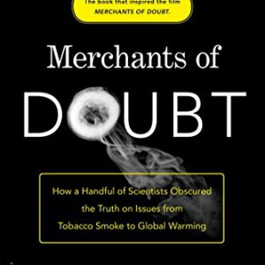 booksreddit.com:Merchants of Doubt: How a Handful of Scientists Obscured the Truth on Issues from Tobacco Smoke t...