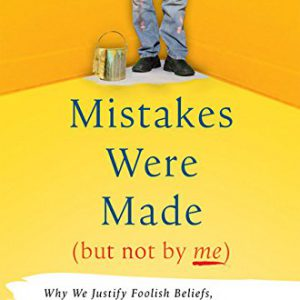 booksreddit.com:Mistakes Were Made (But Not by Me): Why We Justify Foolish Beliefs