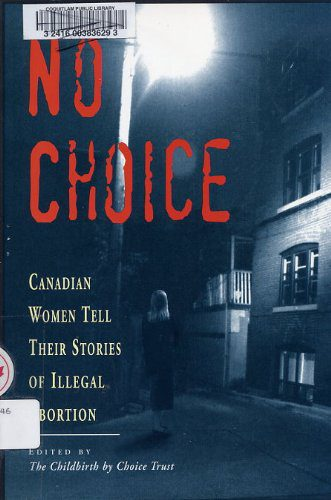 booksreddit.com:No Choice: Canadian Women Tell Their Stories of Illegal Abortion