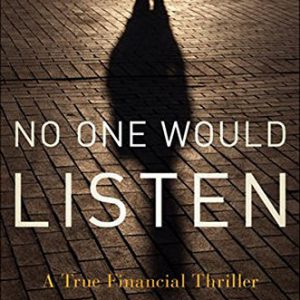 booksreddit.com:No One Would Listen: A True Financial Thriller