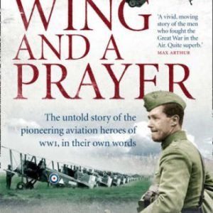 booksreddit.com:On a Wing and a Prayer: The Untold Story of the Pioneering Aviation Heroes of WWI
