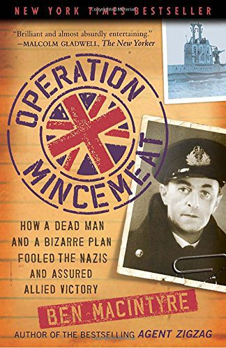 booksreddit.com:Operation Mincemeat: How a Dead Man and a Bizarre Plan Fooled the Nazis and Assured an Allied Victor