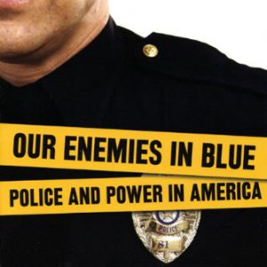 booksreddit.com:Our Enemies in Blue: Police and Power in America (Third Edition)