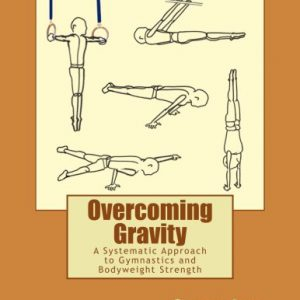 booksreddit.com:Overcoming Gravity: A Systematic Approach to Gymnastics and Bodyweight Strength
