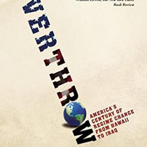 booksreddit.com:Overthrow: America's Century of Regime Change from Hawaii to Iraq