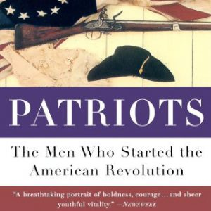 booksreddit.com:Patriots: The Men Who Started the American Revolution