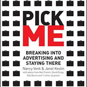 booksreddit.com:Pick Me : Breaking Into Advertising and Staying There